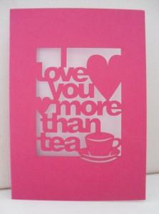 I love you more than tea